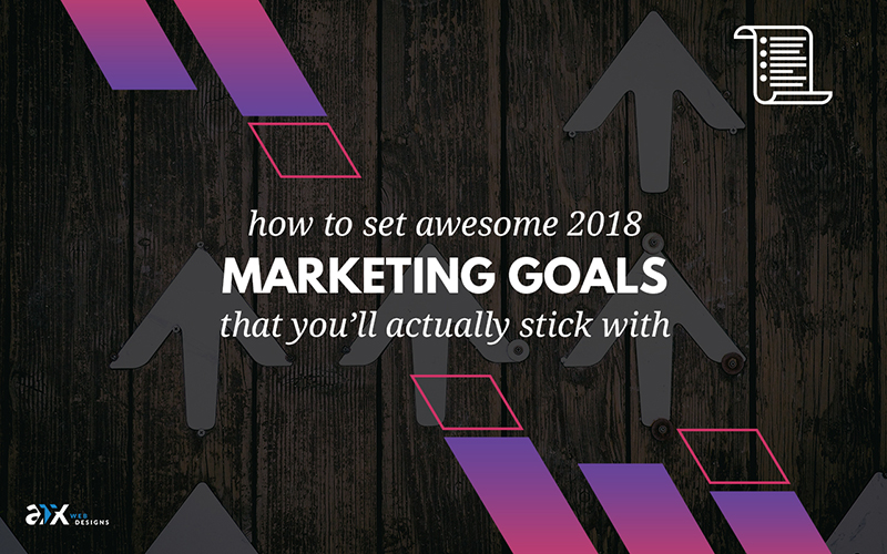 2018 marketing goals