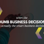 dumb business decision