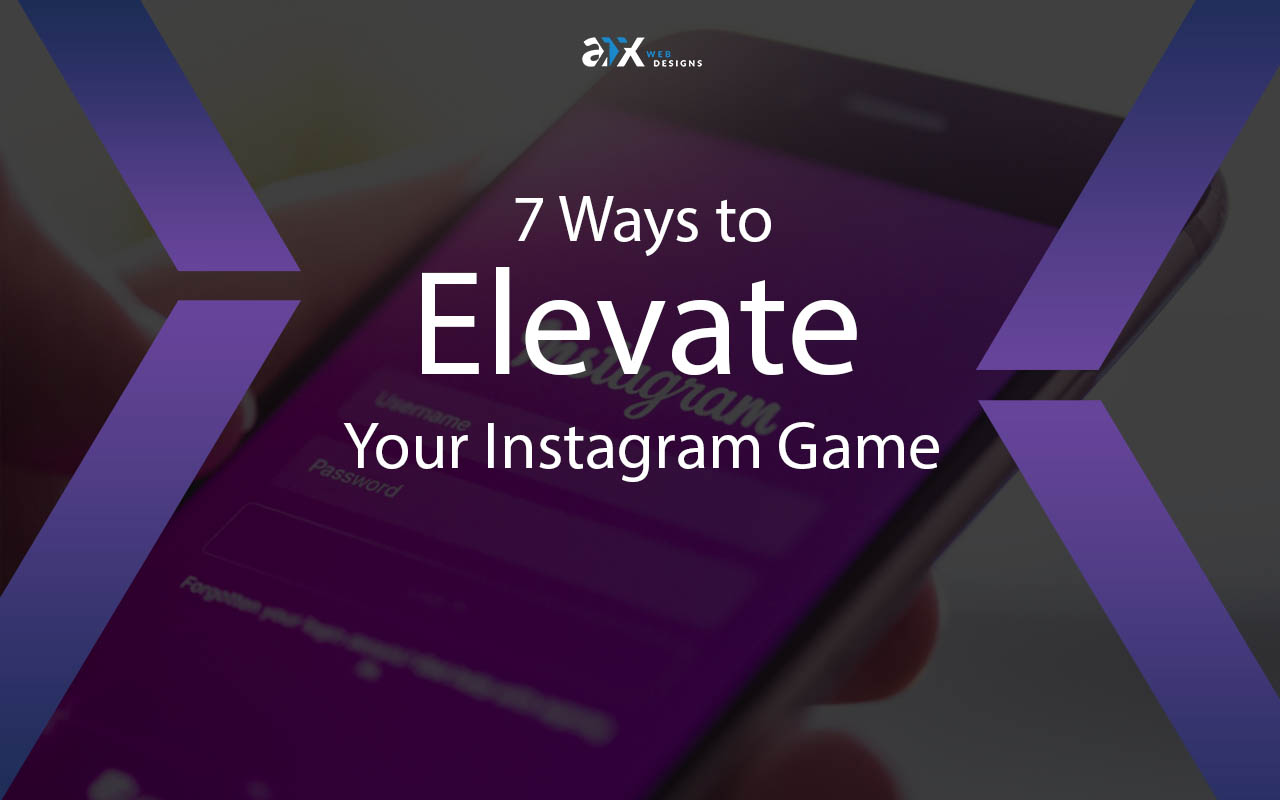 83279dc30c 7 Ways to Elevate Your Instagram Game